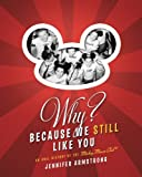 Why? Because We Still Like You: An Oral History of the Mickey Mouse Club(R)