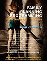 Family Planning Programming: A Desperate Call to Action