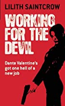 Working for the Devil (Dante Valentine, Book 1) By Lilith Saintcrow