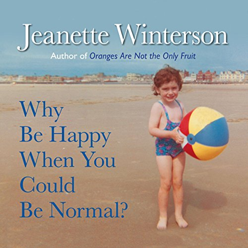 Why Be Happy When You Could Be Normal? audiobook cover art