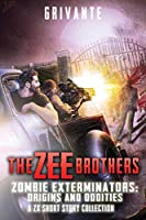 The Zee Brothers: Origins and Oddities