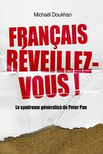Français, réveillez-vous!: Le syndrome généralisé de Peter Pan