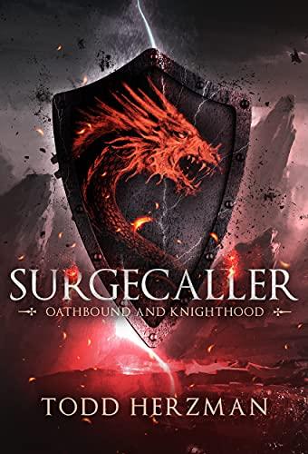 Surgecaller: Oathbound and Knighthood: Surgecaller, Books 1-2