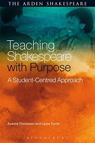 Compare Textbook Prices for Teaching Shakespeare with Purpose: A Student-Centred Approach Illustrated Edition ISBN 9781472599612 by Thompson, Ayanna,Turchi, Laura