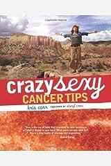 Crazy Sexy Cancer Tips (Crazy Sexy) Kindle Edition