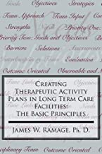 Creating Therapeutic Activity Plans in Long Term Care Facilities: The Basic Principles