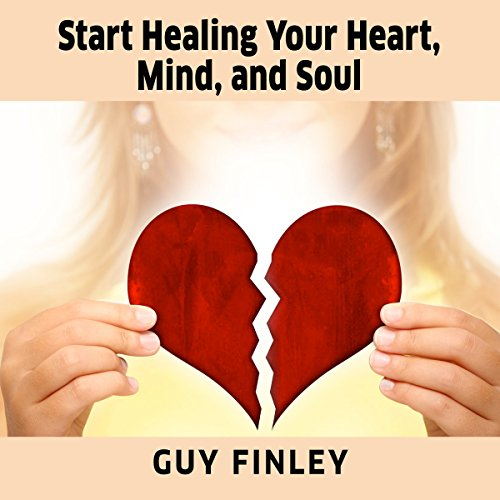Start Healing Your Heart, Mind, and Soul cover art