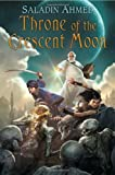 Image of Throne of the Crescent Moon (Crescent Moon Kingdoms)