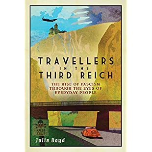 Travellers in the Third Reich The Rise of Fascism Through the Eyes of Everyday People