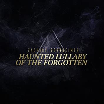 Haunted Lullaby of the Forgotten