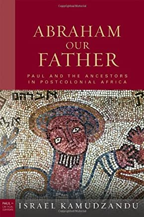 Abraham Our Fathers (Paul in Critical Contexts)