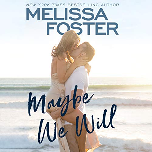Maybe We Will Audiobook By Melissa Foster cover art