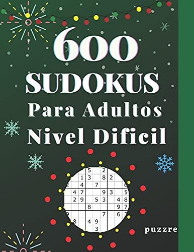 600 Sudokus Para Adultos Nivel Dificil: Libro Del Rompecabezas Juegos De Lógica