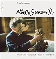 Alberto Giacometti: Spuren einer Freundschaft / Traces of a Friendship