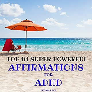 Top 111 Super Powerful Affirmations for ADHD audiobook cover art
