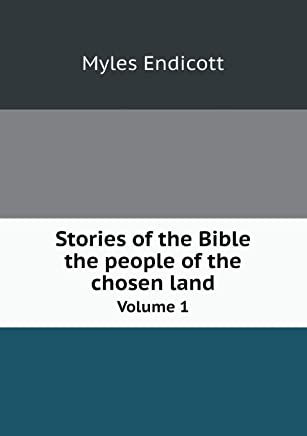 Stories of the Bible the People of the Chosen Land Volume 1