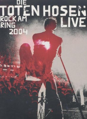 Die Toten Hosen - Rock am Ring 2004 [Alemania] [DVD]