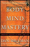 Body Mind Mastery: Training for Sport and Life (Millman, Dan)