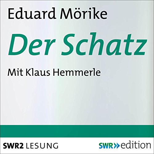 Der Schatz                   By:                                                                                                                                 Eduard Mörike                               Narrated by:                                                                                                                                 Klaus Hemmerle                      Length: 2 hrs and 45 mins     Not rated yet     Overall 0.0