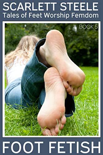 Foot Fetish - Tales of Feet Worship Femdom - Book 5 (English Edition)
