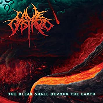 The Bleak Shall Devour the Earth