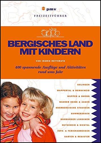 Bergisches Land mit Kindern: 400 spannende Ausflüge und Aktivitäten rund ums Jahr (Freizeitführer mit Kindern)