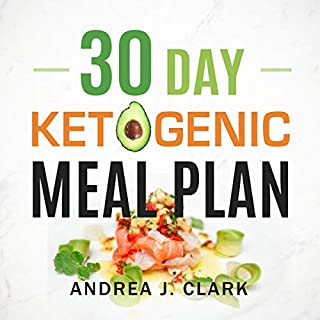 30 Day Ketogenic Meal Plan     The Ultimate Weight Loss Challenge              By:                                                                                                                                 Andrea J. Clark                               Narrated by:                                                                                                                                 Jay Dyess                      Length: 3 hrs and 1 min     Not rated yet     Overall 0.0