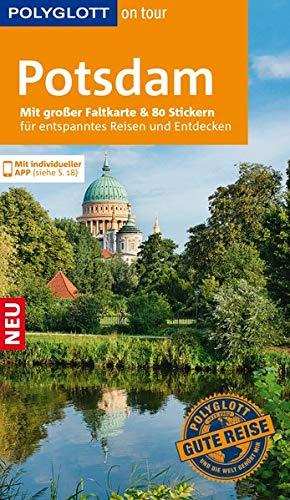 POLYGLOTT on tour Reiseführer Potsdam: Mit großer Faltkarte, 80 Stickern und individueller App