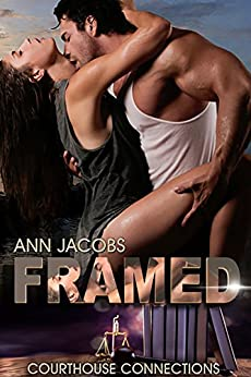 Framed (Courthouse Connections Book 8) by [Ann Jacobs, Original Syn, Julie Naughton]