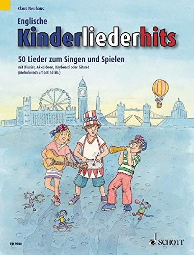 Englische Kinderliederhits: 50 Lieder zum Singen und Spielen. Klavier, Akkordeon, Keyboard, Gesang und Gitarre (Melodie-Instrument ad libitum). Songbook.