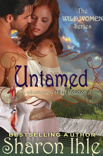 Book: Untamed (The Wild Women Series, Book 1) by Sharon Ihle