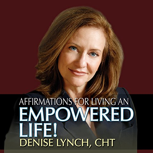 Affirmations for Living an Empowered Life audiobook cover art