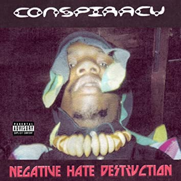 Negative Hate Destruction
