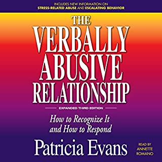 The Verbally Abusive Relationship, Expanded Third Edition                   By:                                                                                                                                 Patricia Evans                               Narrated by:                                                                                                                                 Annette Romano                      Length: 9 hrs and 29 mins     2 ratings     Overall 4.0