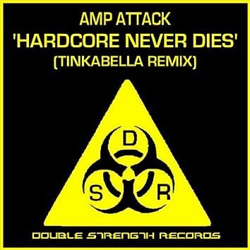 Hardcore Never Dies (Tinkabella Remix)