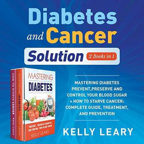 Diabetes and Cancer Solution: 2 Books in 1 cover art