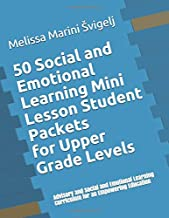 50 Social and Emotional Learning Mini Lesson Student Packets - Upper Grades: Advisory and Social and Emotional Learning Curriculum for an Empowering Education
