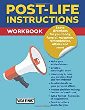 Post-Life Instructions Workbook: Leave directions for your body, funeral, reception, remembrance, affairs and more