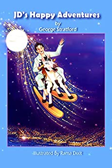JD's Happy Adventures by [George Stratford, Rama Dixit]