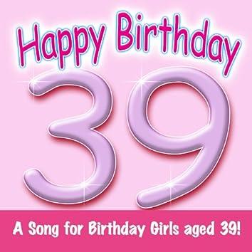 Happy Birthday (Girl Age 39)