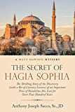 The Secret of Hagia Sophia: The Thrilling Story of the Discovery (with a Bit of Literary License) of an Important Piece of Byzantine Art, Lost for Over Four Hundred Years