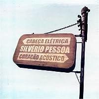Cabeca Eletrica Coracao Acustico by Silverio Pessoa (2006-02-14)
