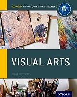 Visual Arts: Course Companion (Oxford Ib Diploma Programme)