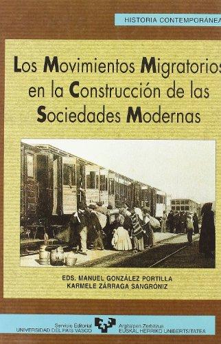 Los movimientos migratorios en la construcción de las sociedades modernas (Serie Historia Contemporánea, Band 11)