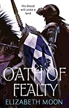 [Oath Of Fealty: Paladin's Legacy: Book One: 1/3] [By: Moon, Elizabeth] [March, 2010]