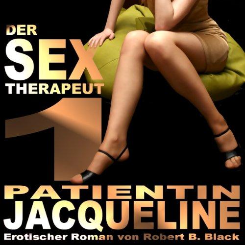 Der Sex-Therapeut 1: Patientin Jacqueline Titelbild