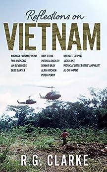 [R. G. Clarke]のReflections on Vietnam (English Edition)