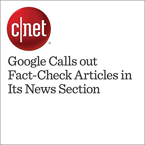 Google Calls out Fact-Check Articles in Its News Section audiobook cover art