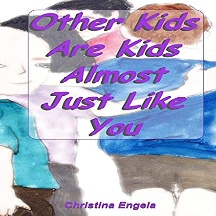 Other Kids Are Kids Almost Just Like You
