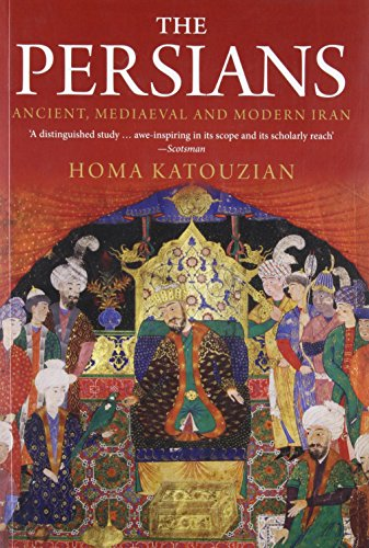 Compare Textbook Prices for The Persians: Ancient, Mediaeval and Modern Iran Illustrated Edition ISBN 9780300169324 by Katouzian, Homa